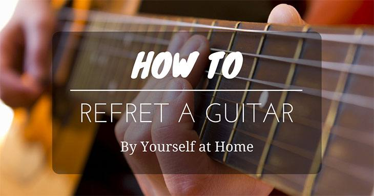 how-to-refret-a-guitar