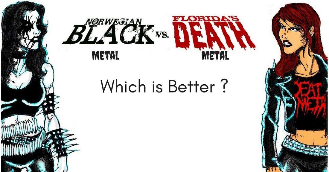 Death Metal Vs Black Metal