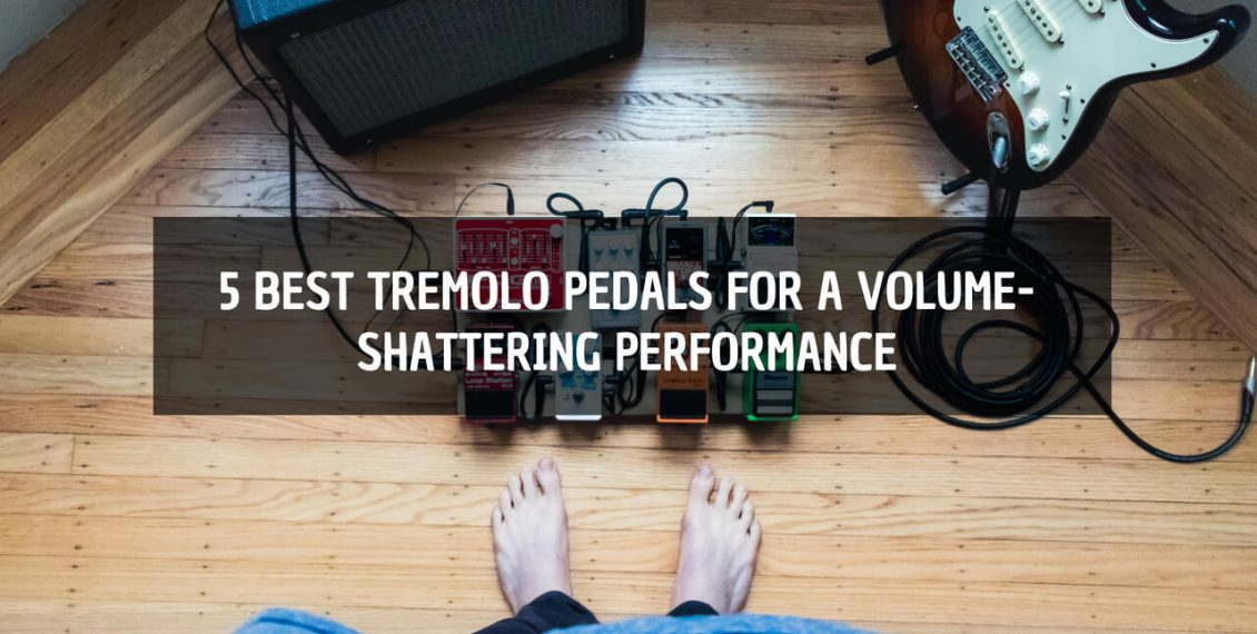 best tremolo pedal