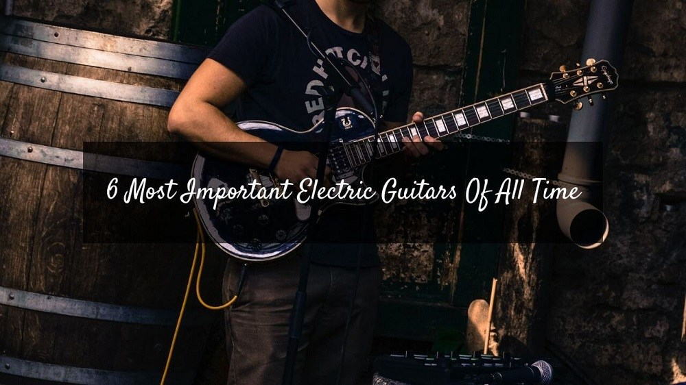 best electric guitars of all time