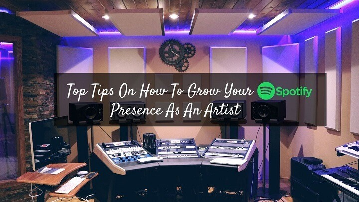 top-tips-on-how-to-grow-your-spotify-presence-as-an-artist