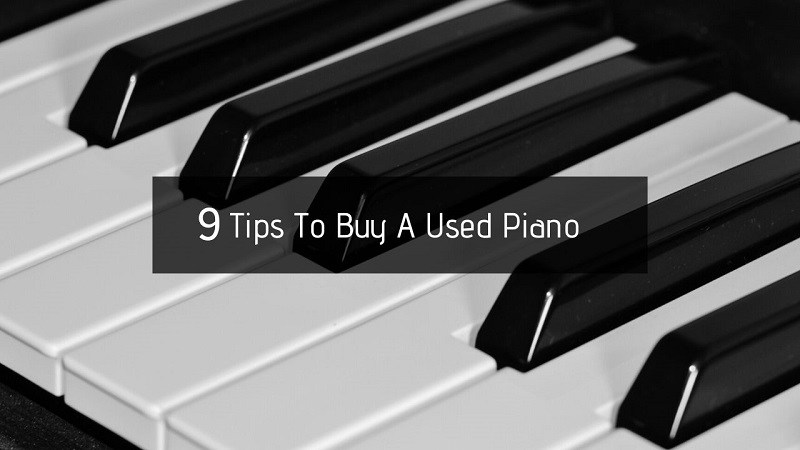 9 Tips To Buy A Used Piano